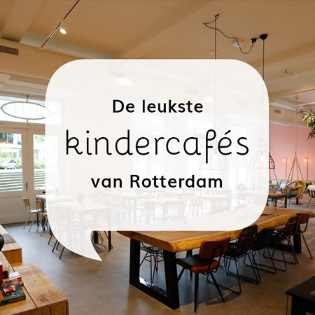 Kindercafes Rotterdam